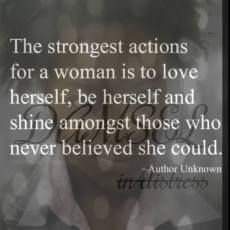 """The strongest Action for a woman is to LOVE herself"""