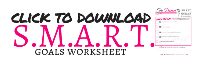 click to download SMART Goals worksheet | DamselNODistress.com
