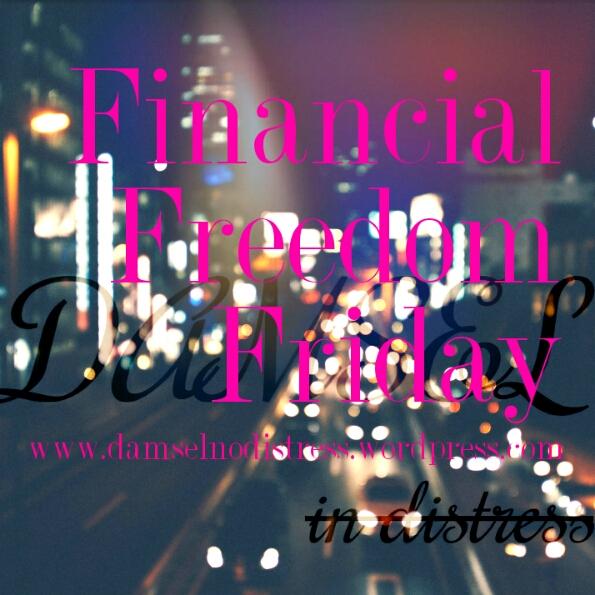 Damsel No Distress Financial Freedom Friday